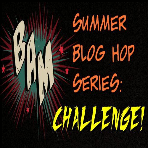 Summer Blog Hop Series: Challenge!