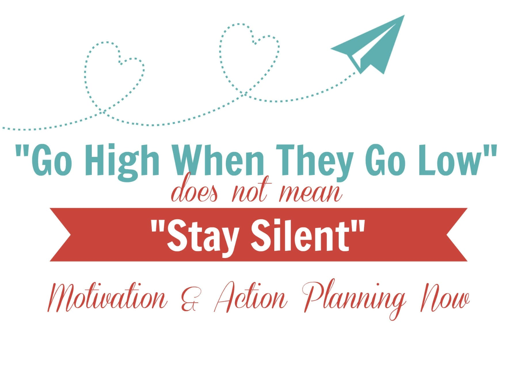 """""""Go High When They Go Low"""" Does Not Mean """"Stay Silent"""""""