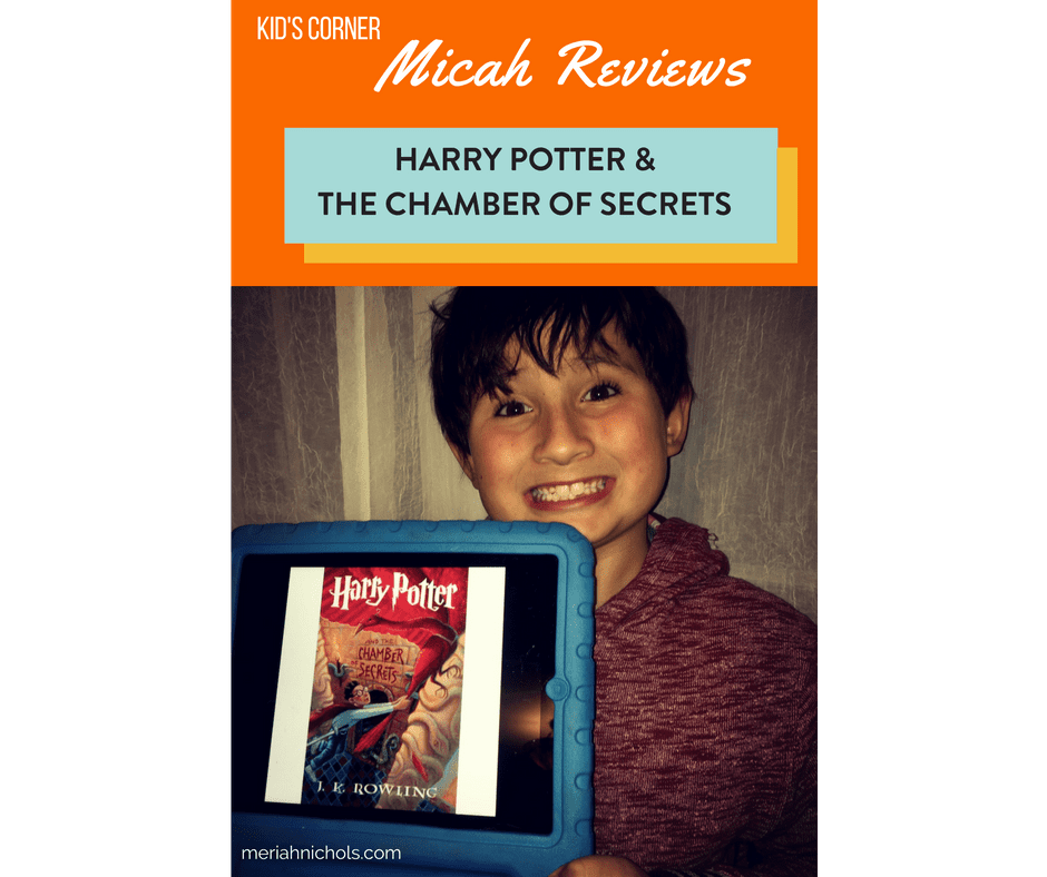The Kids Corner: Micah Reviews Harry Potter & The Chamber of Secrets