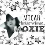 Kid's Corner: Micah Interview Moxie