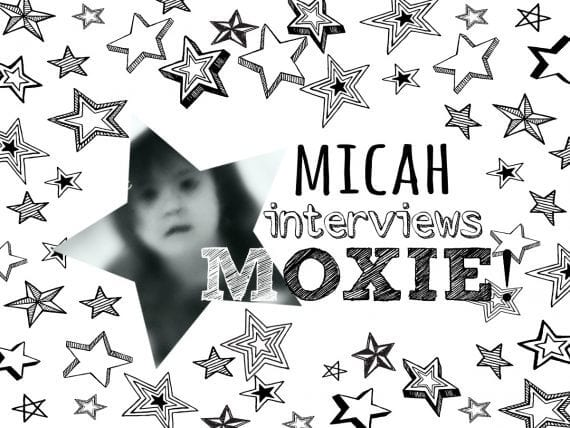 "white background with black and white sketched stars. An image of a girl in a star cutout is features, with text reading ""Micah Interviews Moxie"""
