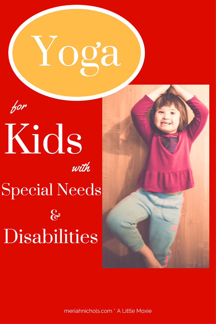 Yoga for Kids with Special Needs and Disabilities: growing a yogi! Teaching your child with and without special needs or disabilities yoga!