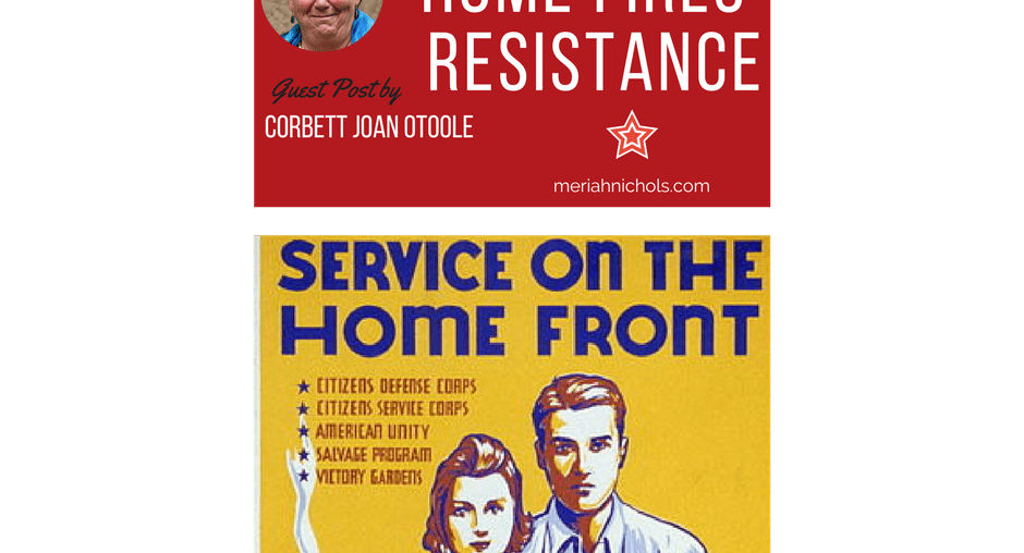 """White text on Red background reads """"I belong to the home fires resistance' guest post by Corbett Joan OToole image of a woman with short dark hair, smiling, lower part of image is yellow background with a retro looking family depicted and text reading, """"Service on the Home Front"""""""