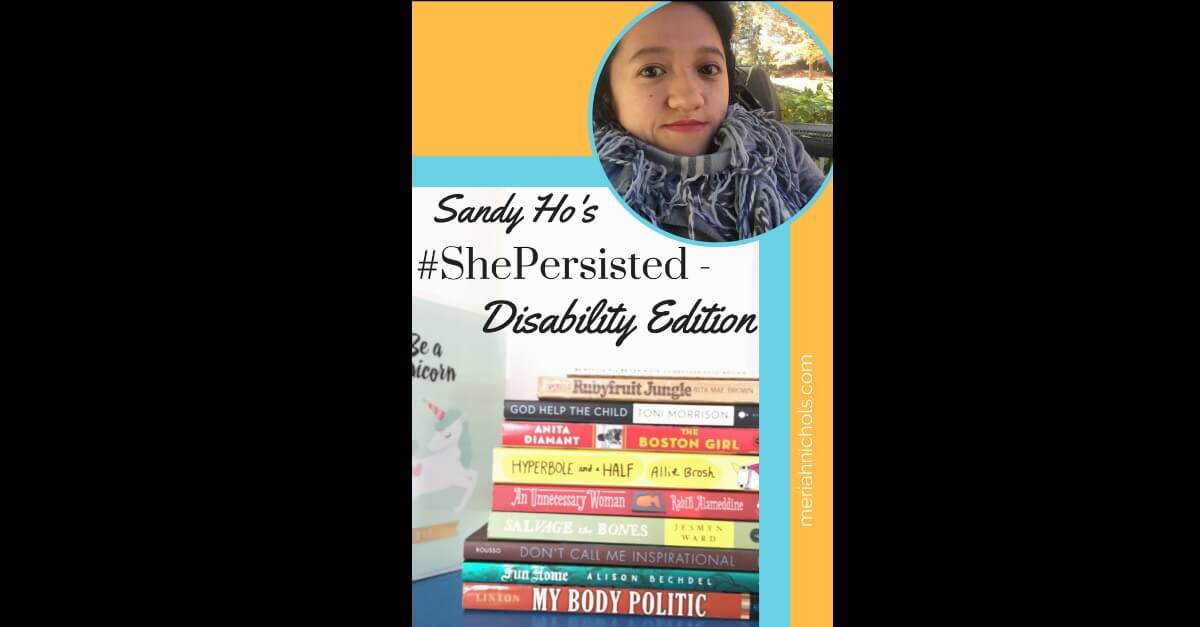 #ShePersisted: The Disability Edition – a Persistent Book List by Sandy Ho