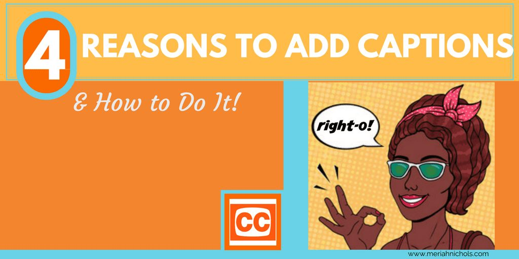 4 reasons to add captions to your youtube videos and how to do it!