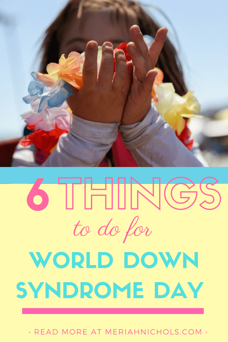 6 Things to do for World Down Syndrome Day 2017