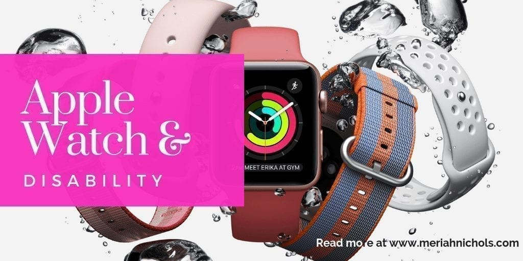 apple watch and disability: reviews from disabled watch users, opinions, projections and tables explaining the differences between the apple watch series