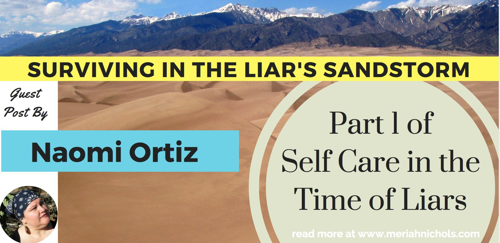 Self Care in the Time of Liars: Part 1: Surviving in the Liars Sandstorm, Guest Post by Naomi Ortiz