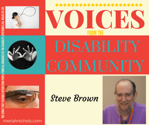 """Steve Brown featured in this """"Voices from the Disability Community"""" feature - a powerful writer, educator, advocate (and husband and father!)"""