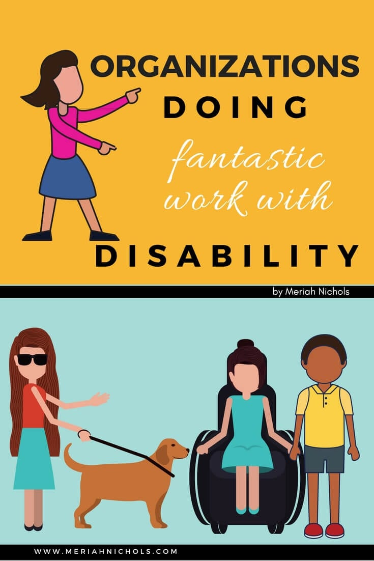 organizations doing fantastic work with disability: get in touch with the real movers and shakers to volunteer, donate, advocate and align! | disability | disability rights | disability organizations | disability advocacy | disability awareness