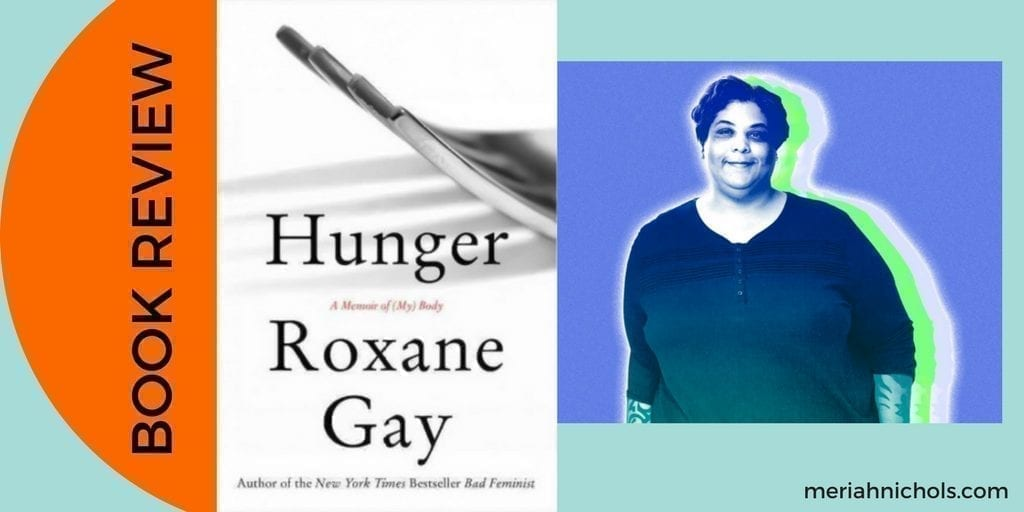 Book Review: Hunger: A Memoir of (My) Body, by Roxane Gay