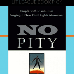 "Lit league book pick for october and november is ""No Pity"" by Joseph Shapiro"