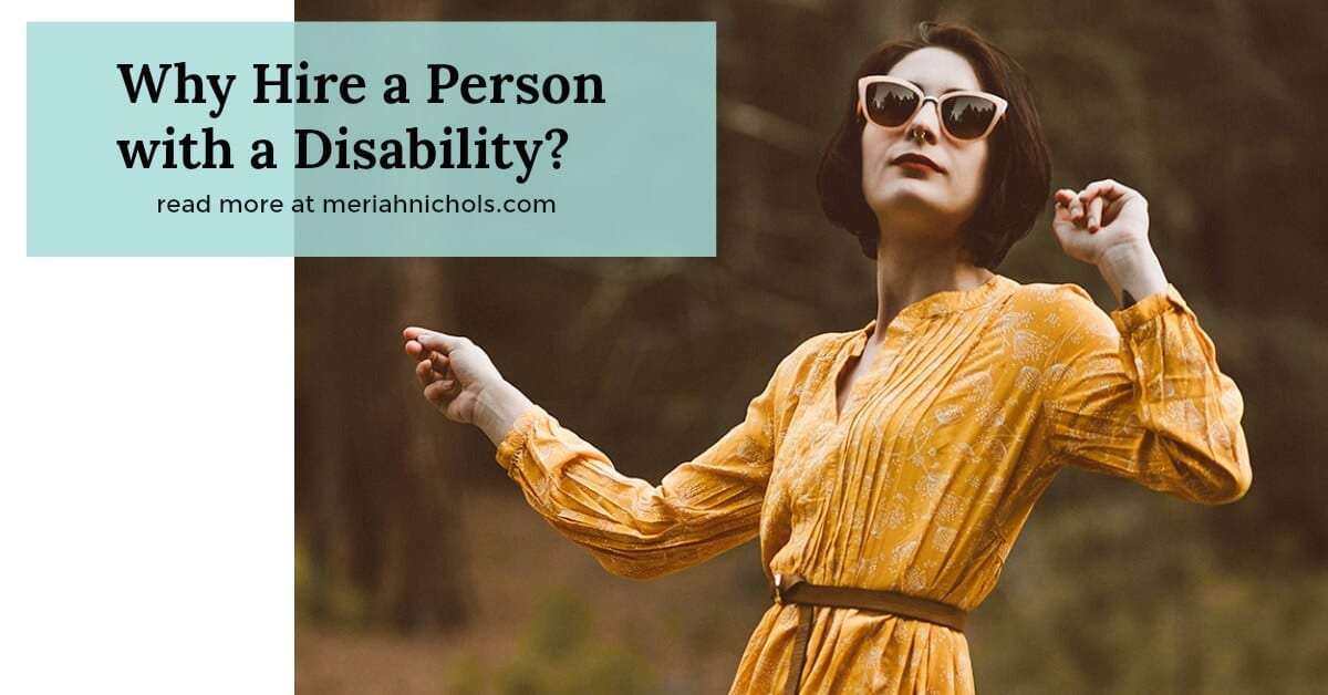 Why Hire a Person with a Disability? Image of a woman with a mustard yellow dress and yellow dark glasses. she has a nose ring and her hand is raised. she looks hip and cool and there is a green box on the image that reads,