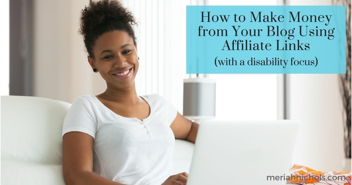 How to Make Money From Your Blog (When You Have a Disability) Using Affiliate Links