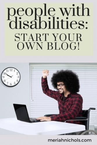 Website Development for People with Disabilities: Start Your Own Blog!