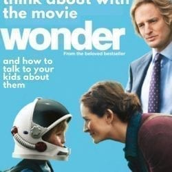 "3 Things About the Movie ""Wonder"" and how to talk to your kids about them"
