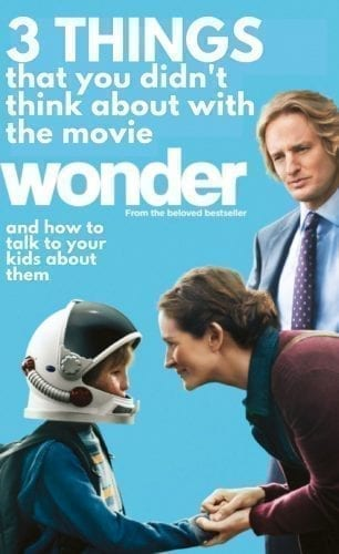 """3 Things About the Movie """"Wonder"""" and how to talk to your kids about them"""