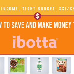 Fixed Income, Tight Budget, SSI/SSDI? Here's How to Save and Make Money Through Ibotta