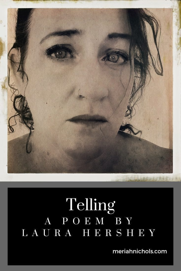 telling, a poem by laura hershey