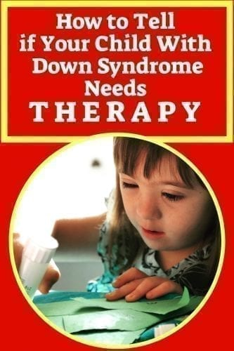 How to Tell if Your Child with Down Syndrome Needs Therapy