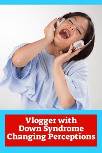 blogger with down syndrome busy changing perceptions