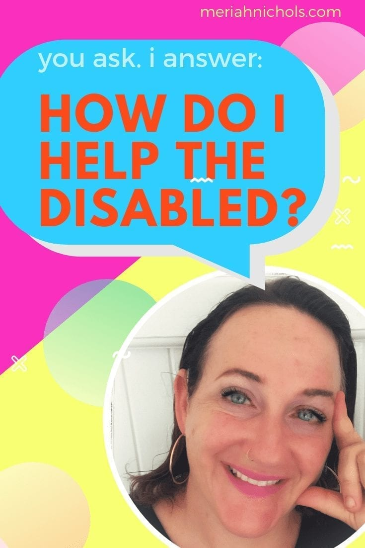 how do i help the disabled?