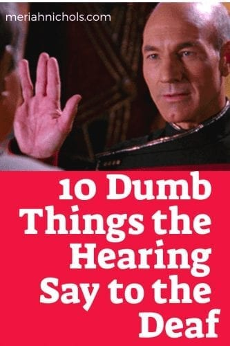 10 dumb things the hearing say to the deaf