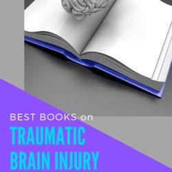 Best books on Traumatic Brain Injury: understanding traumatic brain injury, traumatic brain injury recovery and traumatic brain injury awareness