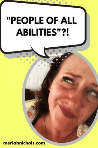"""yellow back ground with the image of a woman looking up in a quizzical manner... a text bubble reads, """"people of all abilities""""?!"""