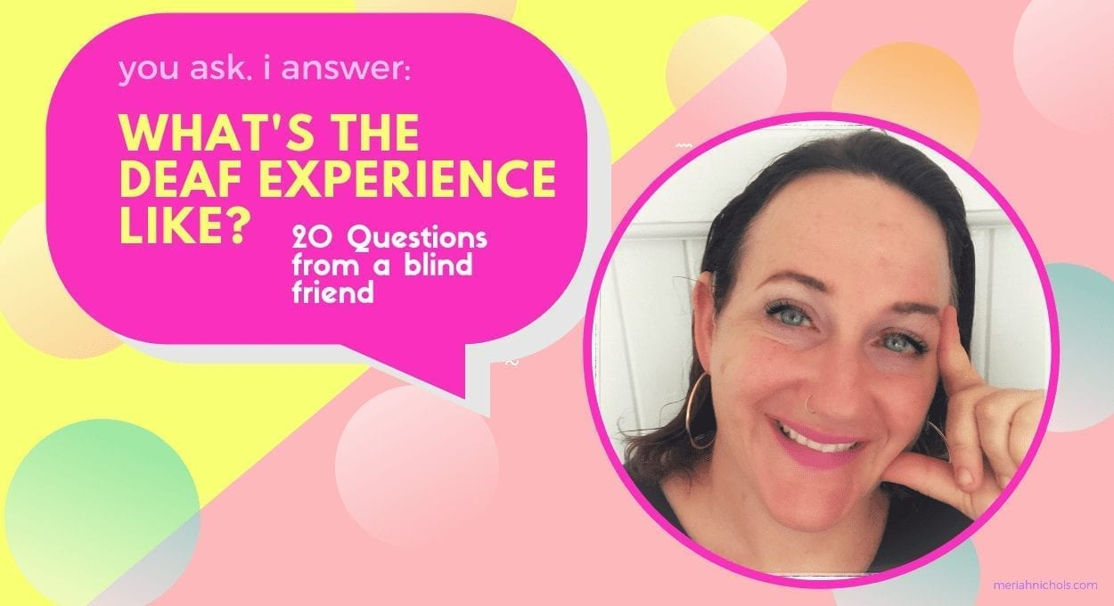 "image description: yellow and pink background with different colored bubbles floating around, pink speech bubble with yellow text that reads, ""you ask, I answer: what's the deaf experience like? 20 questions from a blind friend"" in a bubble under the pink speech bubble is an image of a woman with dark hair, light skin and blue eyes. she is smiling and her fingers rest along her face in a thoughtful pose"