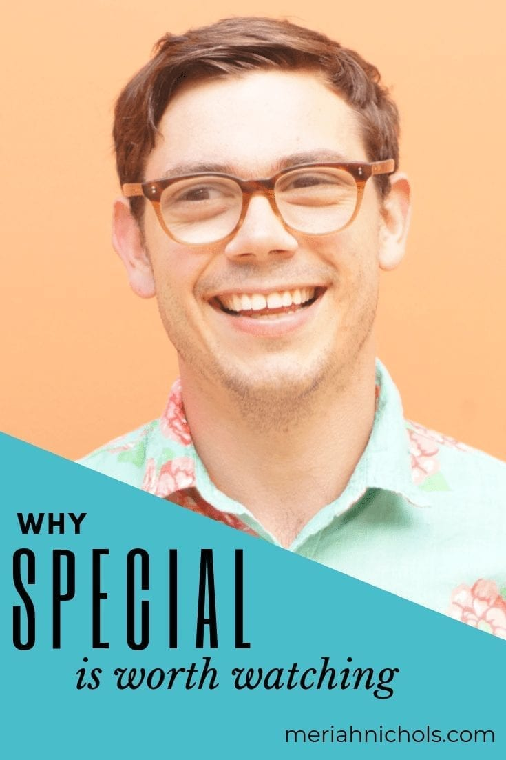 "image description of Special Netflix show: light orange background wall with a man with white skin and brown hair wearing glasses smiling at the camera. he is wearing a shirt that is aqua with an orange pattern on it. Text reads, ""why special is worth watching"" and in smaller print, ""meriahnichols.com"""