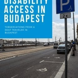 """image of a disabled parking space with a blue box with white text reading """" disability access in budapest"""" and smaller text reading """" deaf blind down syndrome physical disability - observations from a deaf traveler in budapest"""""""