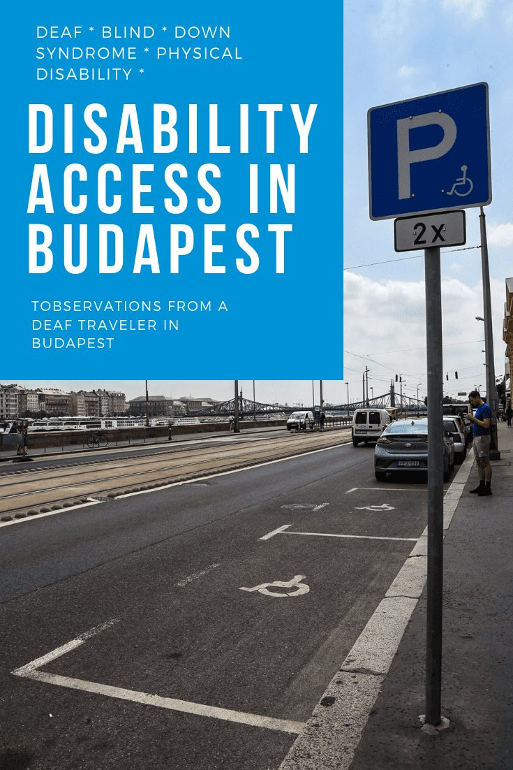 "image of a disabled parking space with a blue box with white text reading "" disability access in budapest"" and smaller text reading "" deaf blind down syndrome physical disability - observations from a deaf traveler in budapest"""