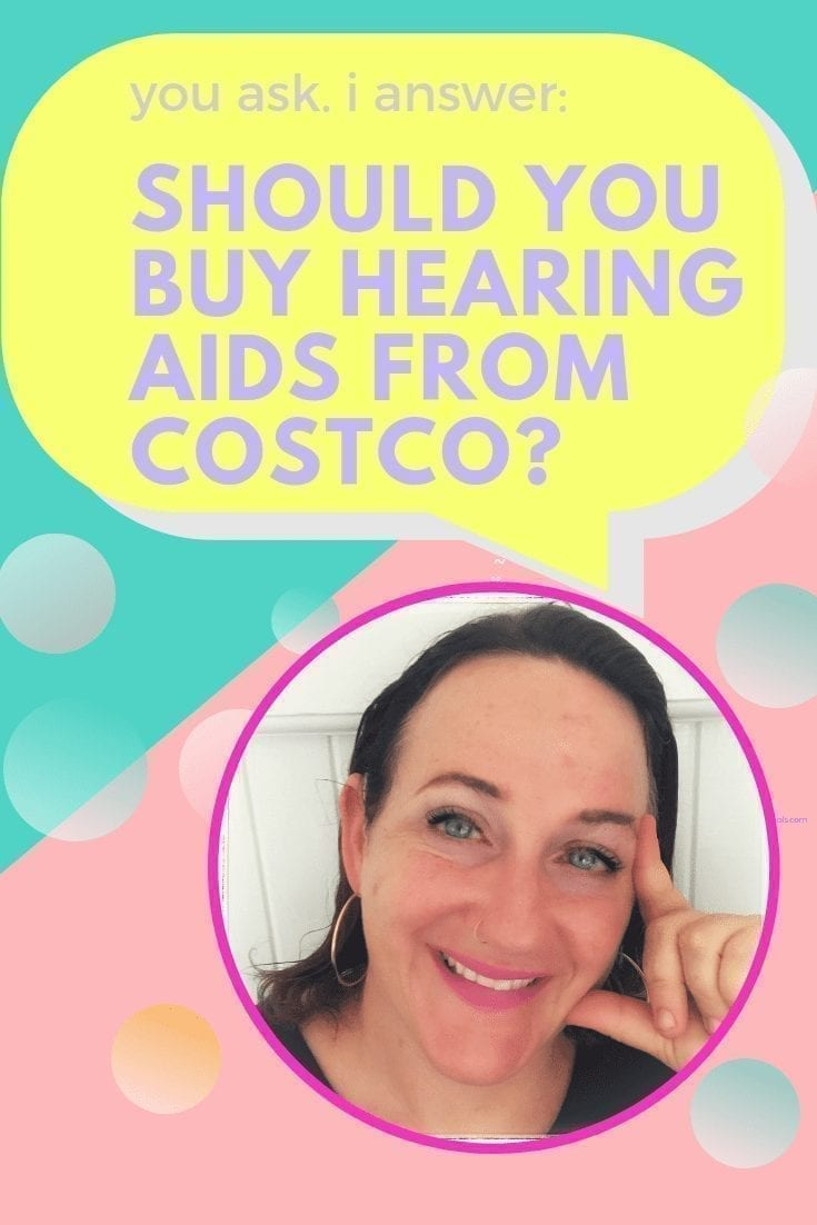 "should you buy hearing aids from costco - image of a woman with her finger to her head in a thoughtful manner with a text bubble that reads, ""you ask, I answer; should you buy hearing aids from costco?"""