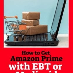 How to get amazon prime with EBT or Medicaid or as a student