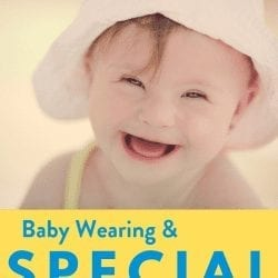 baby wearing and special needs: how to wear a baby with special needs
