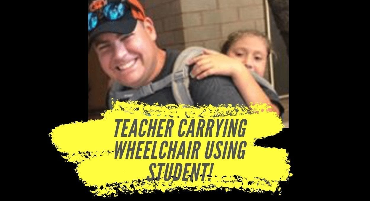 That Teacher Who Carried the Student Who Used a Wheelchair