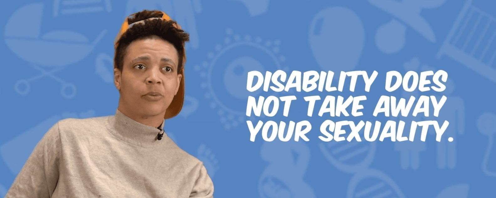 disability does not take away your sexuality
