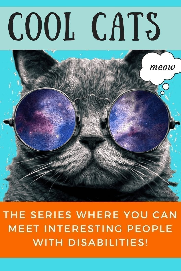"cool cats voices from the disability community - image of a cat with galaxy sunglasses and text reads cool cats. the cat has a though bubble saying ""meow"". and in red on the bottom, text reads, ""the series where you can meet interesting people with disabilities!"""