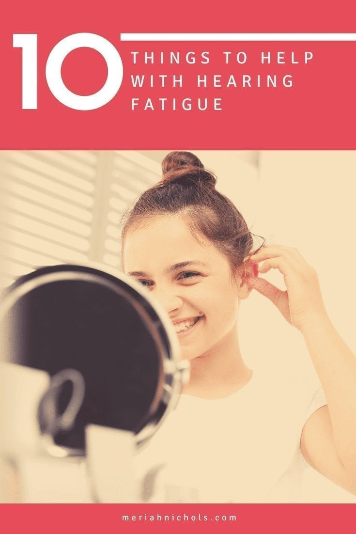 10 things to help with hearing fatigue