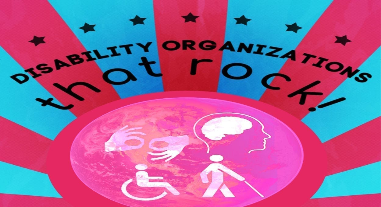 disability organizations that rock! - image of blue background with red alternating strips ending in a red circle. a pink ball is behind a pink globe with white disability icons (- person using wheelchair, person with cane, brain, signing hands, etc). text reads