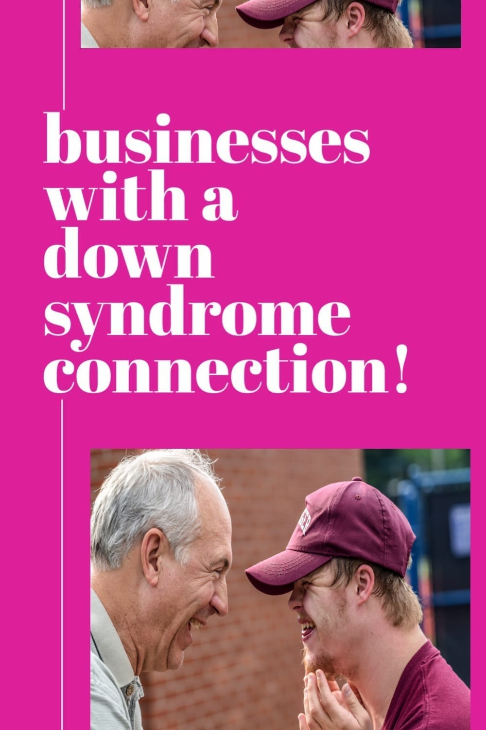 Image of an older man holding a young man with Down syndrome's hands; the man with Down syndrome is holding his hands clasped to his chin; both are smiling with love; t he man with Down syndrome is wearing a red cap and shirt, a brick wall is in the background