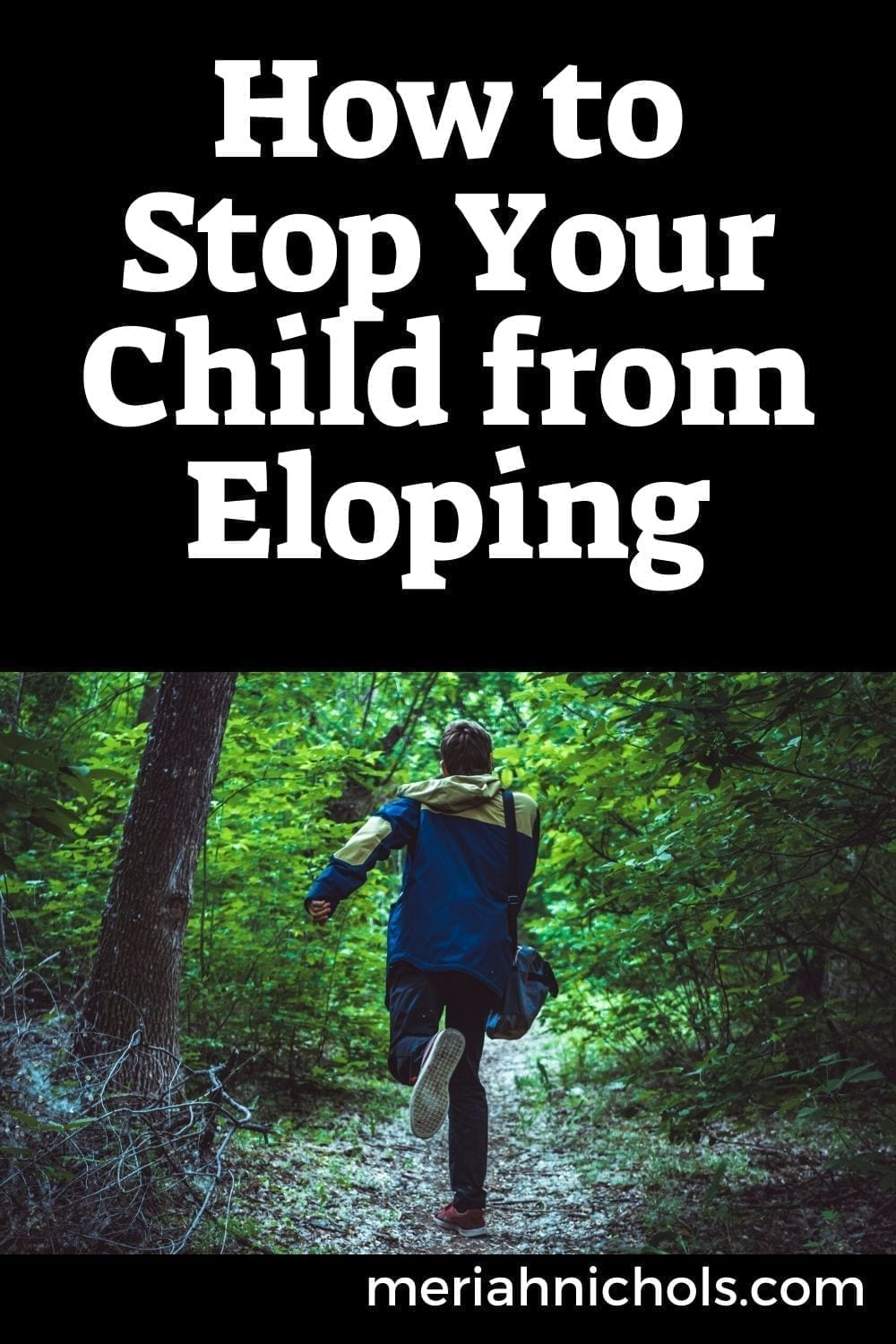 How to Stop Your Child From Eloping: A Guide for Parents of Children with Autism and Down Syndrome