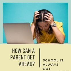 """How can a parent get ahead? school is always out! [image description: aqua and yellow background, a lego figurine sits and grimaces by a desk with a lego computer; text reads, """"how can a parent get ahead? school is always out!"""""""