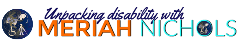Unpacking Disability With Meriah Nichols