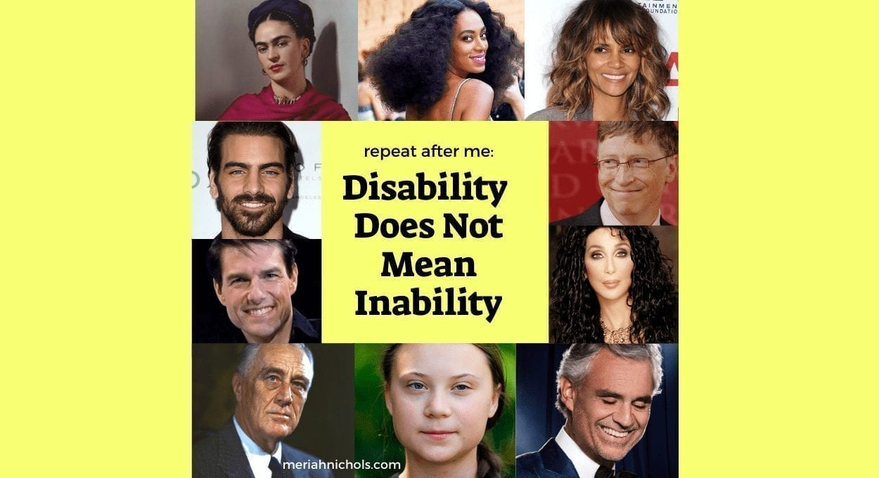 disability does not mean inability [image description: images of famous people with disabilities frame the central text that says,
