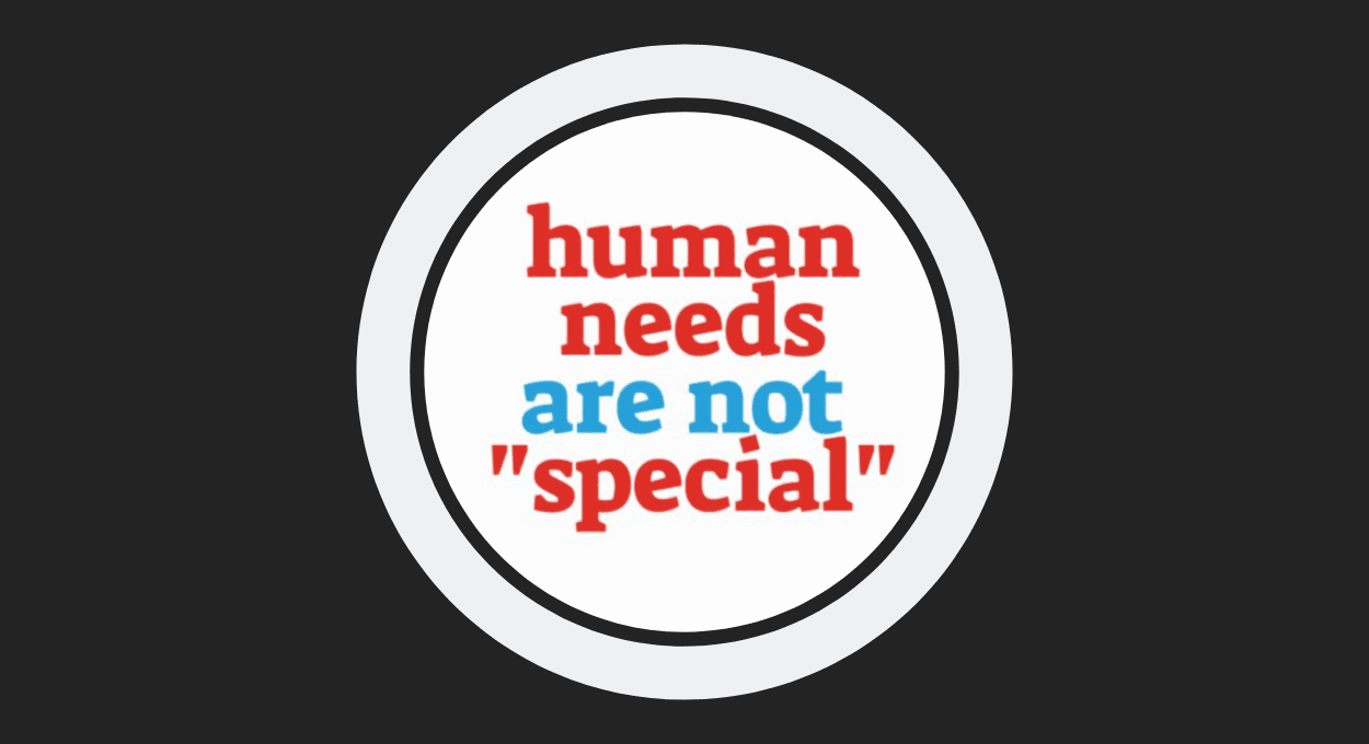 human needs are not special gear
