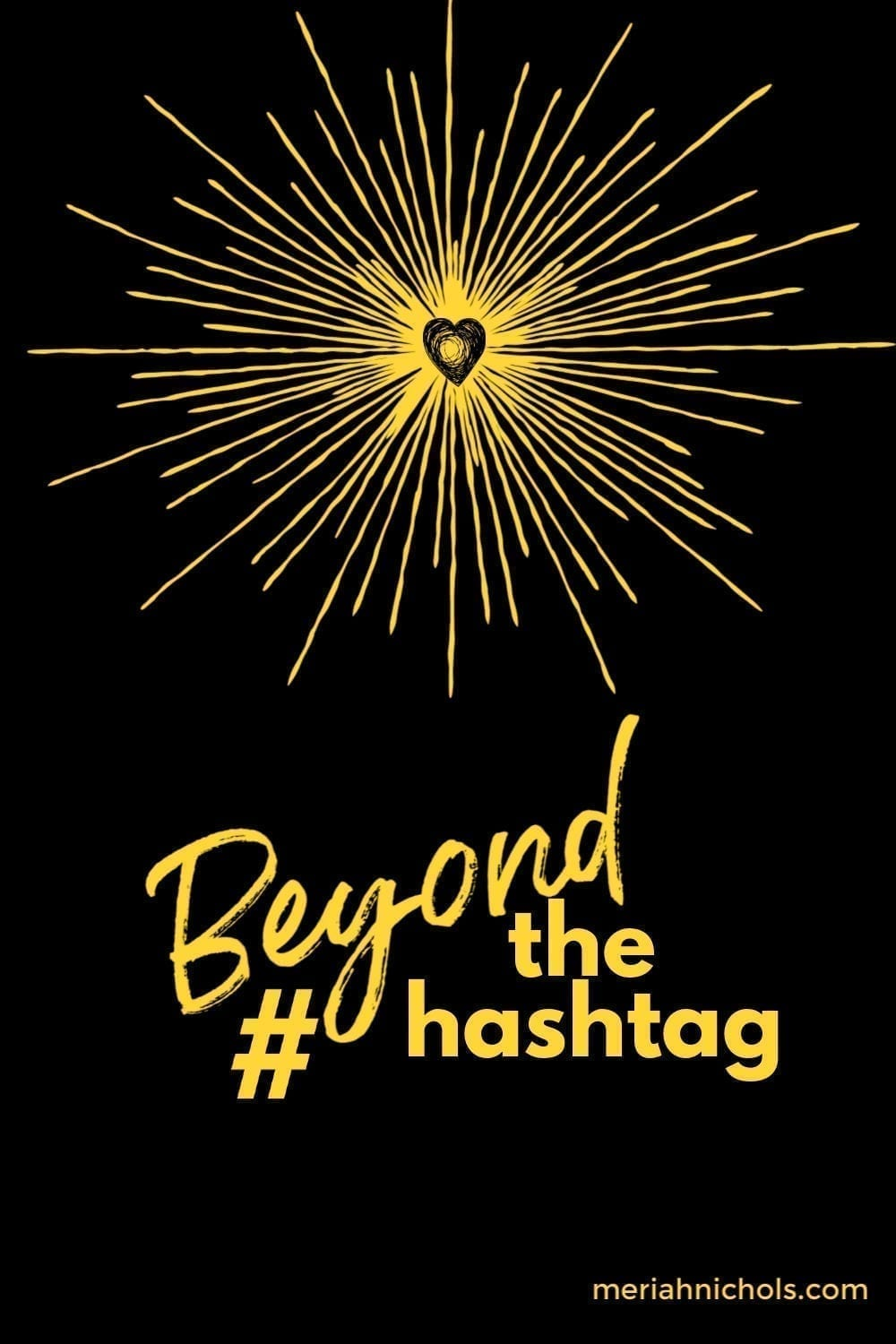 beyond the hashtag: Image of black background with gold star exploding and a black heart at the center