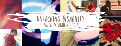An Update on Unpacking Disability with Meriah Nichols