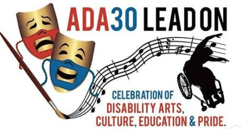 ADA30 Lead On: ADA30 - in Celebration of Disability Arts, Culture, Education and Pride